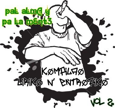 Kompila0 LirIk0 n' Entr0pIk0 - paL aLmA y pa La mEnt3!
