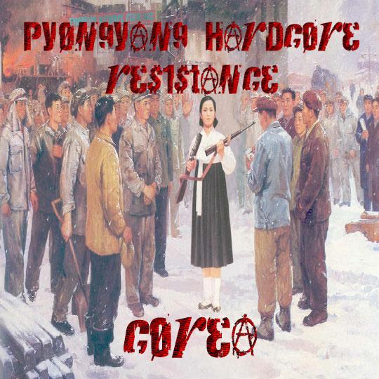 Pyongyang Hardcore Resistance - Corea (2008)